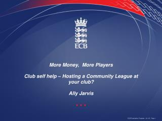 More Money,  More Players Club self help – Hosting a Community League at your club? Ally Jarvis