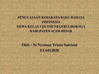 PENGUASAAN KOSAKATA BAKU BAHASA INDONESIA SISWA KELAS VIII SMP NEGERI LHOKNGA KABUPATEN ACEH BESAR