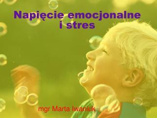 Napięcie emocjonalne  i stres