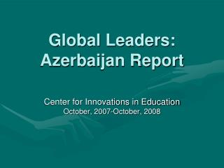 Global Leaders: Azerbaijan Report