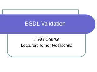 BSDL Validation