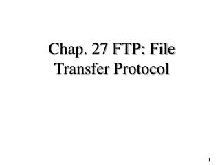 Chap. 27 FTP: File Transfer Protocol