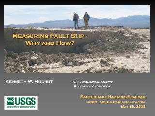 Kenneth W. Hudnut                   U. S. Geological Survey 				        Pasadena, California