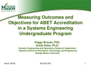 Peggy Brouse, PhD. Ariela Sofer , Ph.D. Systems Engineering and Operations Research  Department