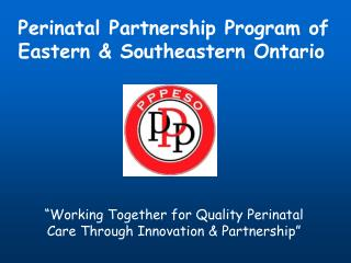 Perinatal Partnership Program of Eastern & Southeastern Ontario