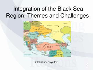 Integration of the Black Sea Region: Themes and Challenges