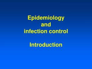 Epidemiology  and  infection control  Introduction