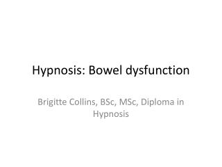 Hypnosis: Bowel dysfunction