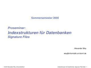 Proseminar: Indexstrukturen für Datenbanken Signature Files