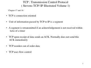 TCP : Transmission Control Protocol ( Stevens TCP/ IP Illustrated Volume 1)