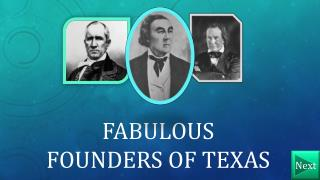 Fabulous founders of Texas