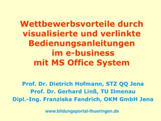 Prof. Dr. Dietrich Hofmann, STZ QQ Jena Prof. Dr. Gerhard Linß, TU Ilmenau