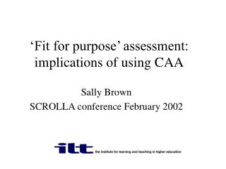 Fit for purpose  assessment: implications of using CAA