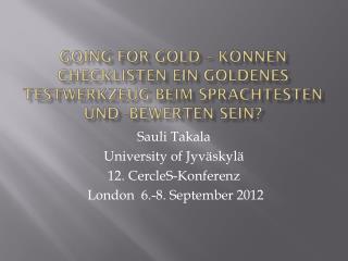 Sauli Takala University of Jyväskylä 12. CercleS-Konferenz  London  6.-8. September 2012