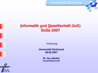 I nformatik  u nd  G esellschaft (IuG) SoSe 2007