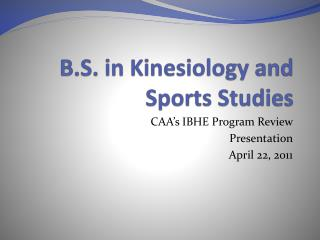 B.S. in Kinesiology and Sports Studies