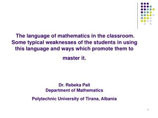 The language of mathematics in the classroom. Some typical weaknesses of the students in using this language and ways wh