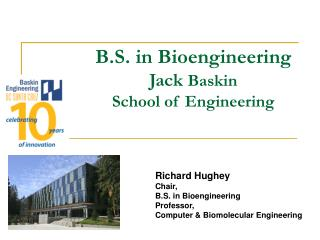 B.S. in Bioengineering Jack  Baskin  School of Engineering