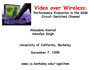 Video over Wireless :  Performance Evaluation in the GSM Circuit-Switched Channel