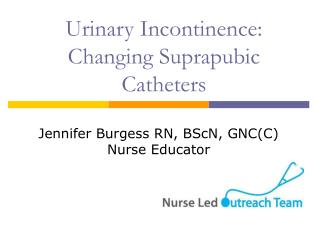 Urinary Incontinence: Changing Suprapubic Catheters