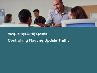 Manipulating Routing Updates