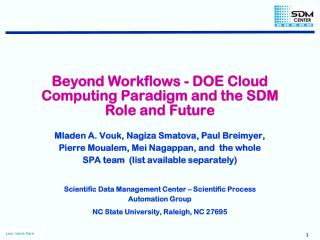 Beyond Workflows - DOE Cloud Computing Paradigm and the SDM Role and Future