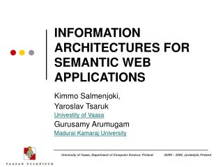 INFORMATION ARCHITECTURES FOR SEMANTIC WEB APPLICATIONS