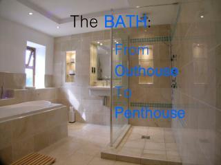 The  BATH :