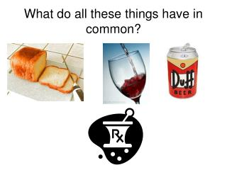 What do all these things have in common?