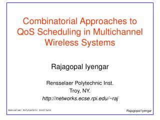 Combinatorial Approaches to QoS Scheduling in Multichannel Wireless Systems
