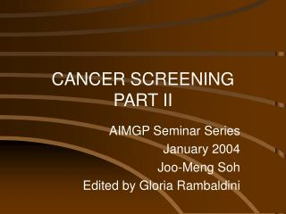 CANCER SCREENING PART II