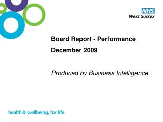 Board Report - Performance  December 2009 Produced by Business Intelligence