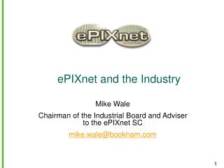 ePIXnet and the Industry