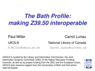 The Bath Profile:  making Z39.50 interoperable