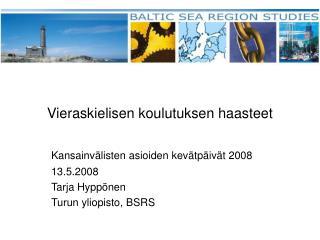 Vieraskielisen koulutuksen haasteet Kansainvälisten asioiden kevätpäivät 2008 13.5.2008