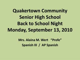 Quakertown Community Senior High School Back to School Night Monday, September  13, 2010