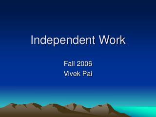 Independent Work