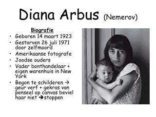 Diana Arbus  (Nemerov)