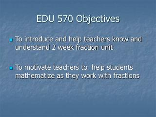 EDU 570 Objectives