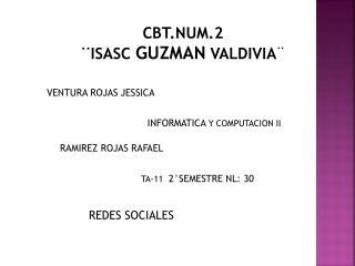 CBT.NUM.2  ¨ISASC  GUZMAN  VALDIVIA ¨