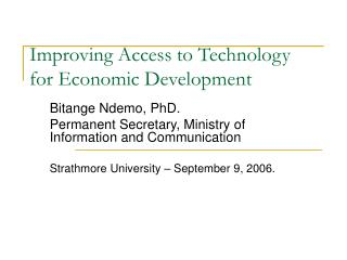 Improving Access to Technology for Economic Development