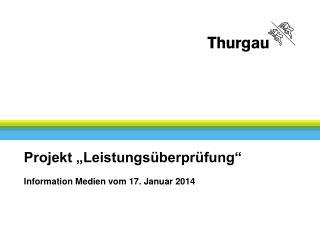 "Projekt ""Leistungsüberprüfung"" Information Medien vom 17. Januar 2014"