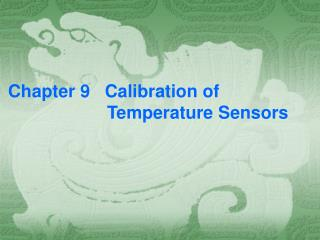 Chapter 9   Calibration of                       Temperature Sensors