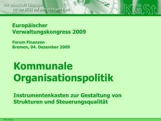 Europäischer Verwaltungskongress 2009 Forum Finanzen  Bremen, 04. Dezember 2009