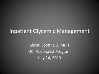 Inpatient Glycemic Management
