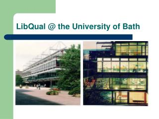 LibQual @ the University of Bath