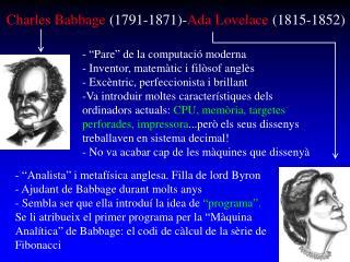 Charles Babbage  (1791-1871)- Ada Lovelace  (1815-1852)