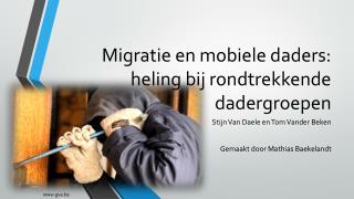 Migratie en mobiele daders: heling bij rondtrekkende dadergroepen