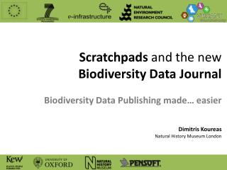 Scratchpads  and the new  Biodiversity Data  Journal Biodiversity Data Publishing made… easier