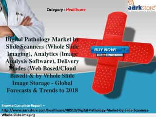 Aarkstore.com - Digital Pathology Market